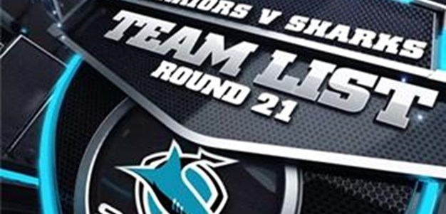 RD 21 TEAM LIST | Warriors v Sharks