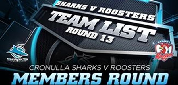 RD 13 TEAM LIST | Sharks vs Roosters