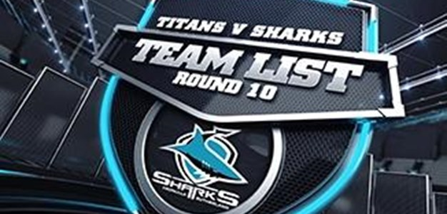 Sharks Team List Rd 10