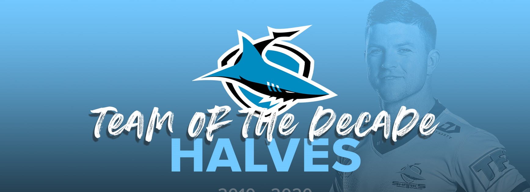 Sharks Team of the Decade – 2010-2020 – Halves