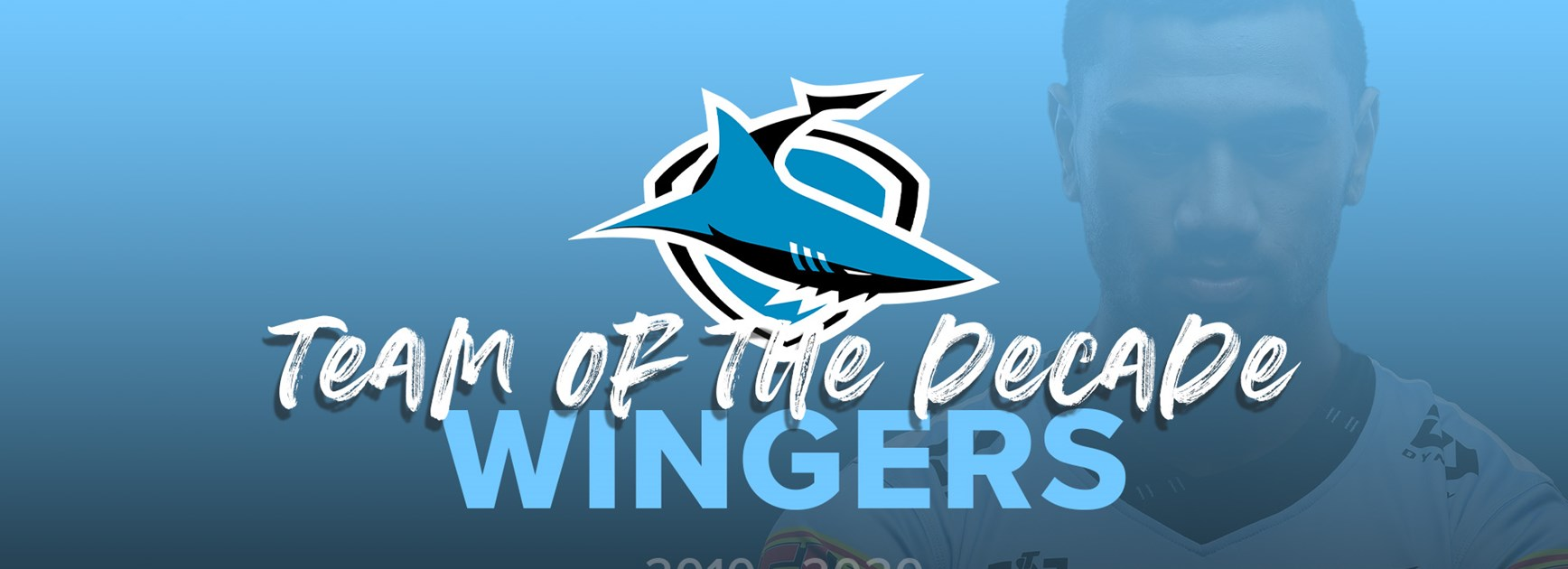 Sharks Team of the Decade – 2010-2020 - Wingers